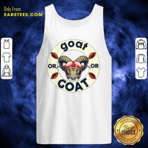 Goat Or Or Goat Football Tank Top- Design By Earstees.com