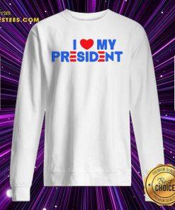 I Heart My President Unisex Sweatshirt- Design By Earstees.com