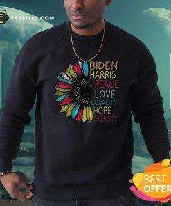 Peace Love Equality Hope Diversity Biden Harris 2020-2024 Sweatshirt- Design By Earstees.com