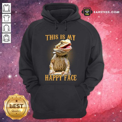Pogona This Is My Happy Face Hoodie- Design By Earstees.com