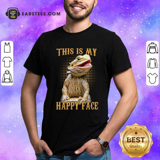 Pogona This Is My Happy Face Shirt- Design By Earstees.com