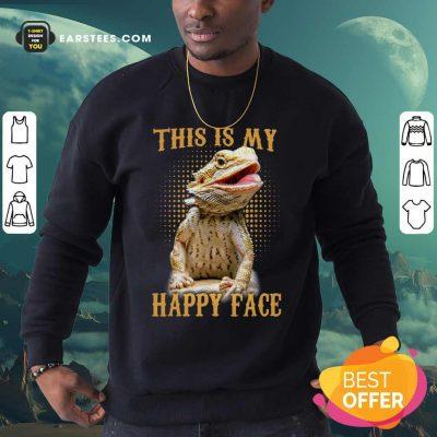 Pogona This Is My Happy Face Sweatshirt- Design By Earstees.com