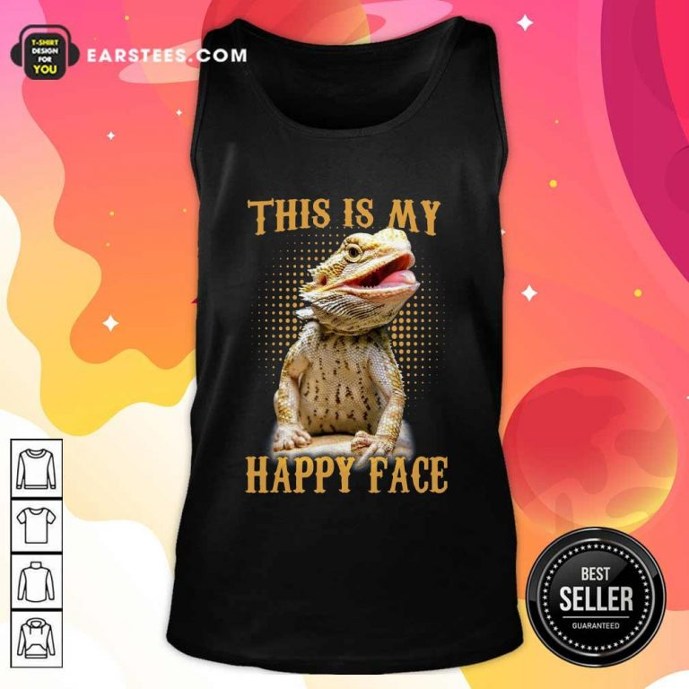 Pogona This Is My Happy Face Tank Top- Design By Earstees.com