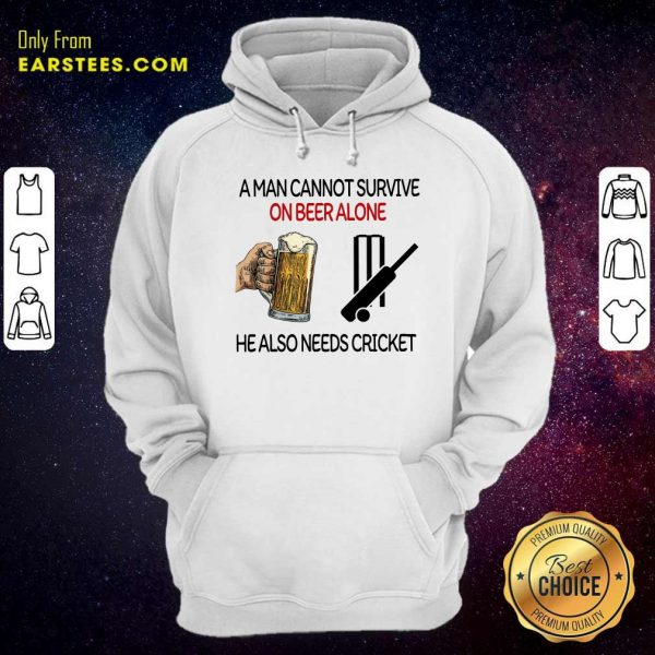 A Man Cannot Survive On Beer Alone He Also Needs Cricket Hoodie- Design By Earstees.com