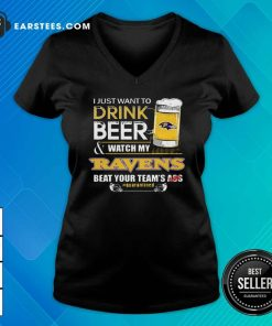I Just Want To Drink Beer Watch My Ravens Beat Your Teams Ass Quarantined V-neck- Design By Earstees.com