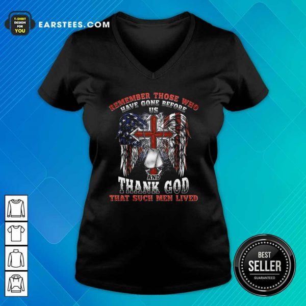 Remember Those Who Have Gone Before Us And Thank God That Such Men Lived Us Flag V-neck- Design By Earstees.com