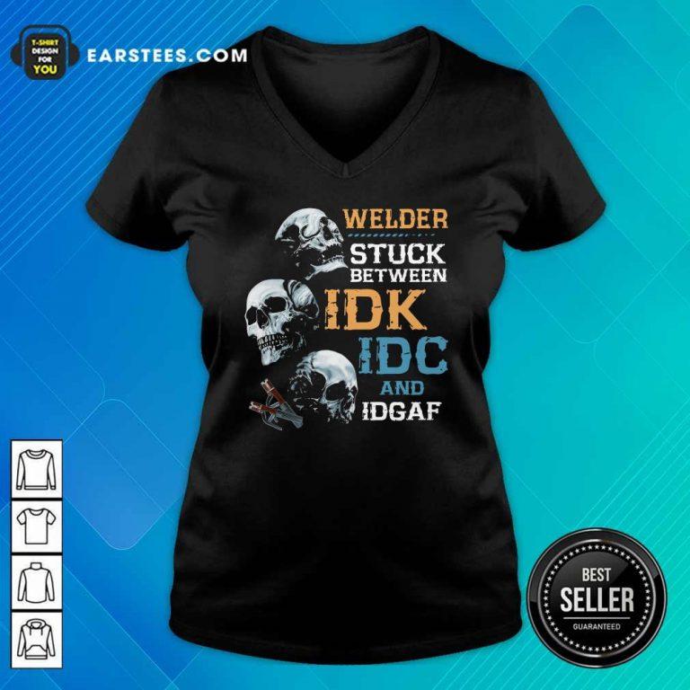 Skulls Welder Stuck Between Idk Idc And Idgaf V-neck- Design By Earstees.com