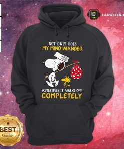 Snoopy And Woodstock Not Only Does My Mind Wander Completely Hoodie- Design By Earstees.com
