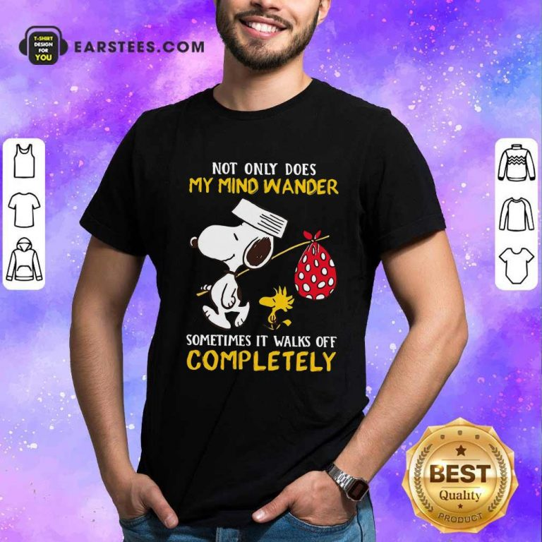 Snoopy And Woodstock Not Only Does My Mind Wander Completely Shirt- Design By Earstees.com