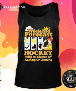 Weekend Forecast Hockey With No Chance Of Cooking Or Cleaning Tank Top- Design By Earstees.com