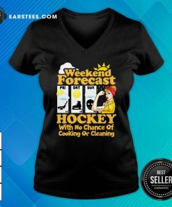 Weekend Forecast Hockey With No Chance Of Cooking Or Cleaning V-neck- Design By Earstees.com