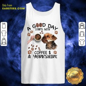 A Good Day Starts With Coffee A Yorkshire Tank Top- Design By Earstees.com
