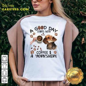 A Good Day Starts With Coffee A Yorkshire V-neck- Design By Earstees.com