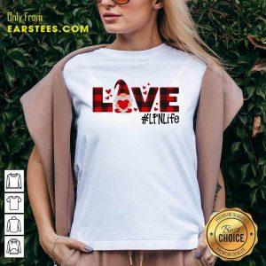 Gnome Love Valentine #LPN Life V-neck - Design By Earstees.com