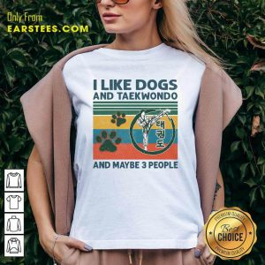 I Like Dogs And Taekwondo And Maybe 3 People Vintage Retro V-neck- Design By Earstees.com