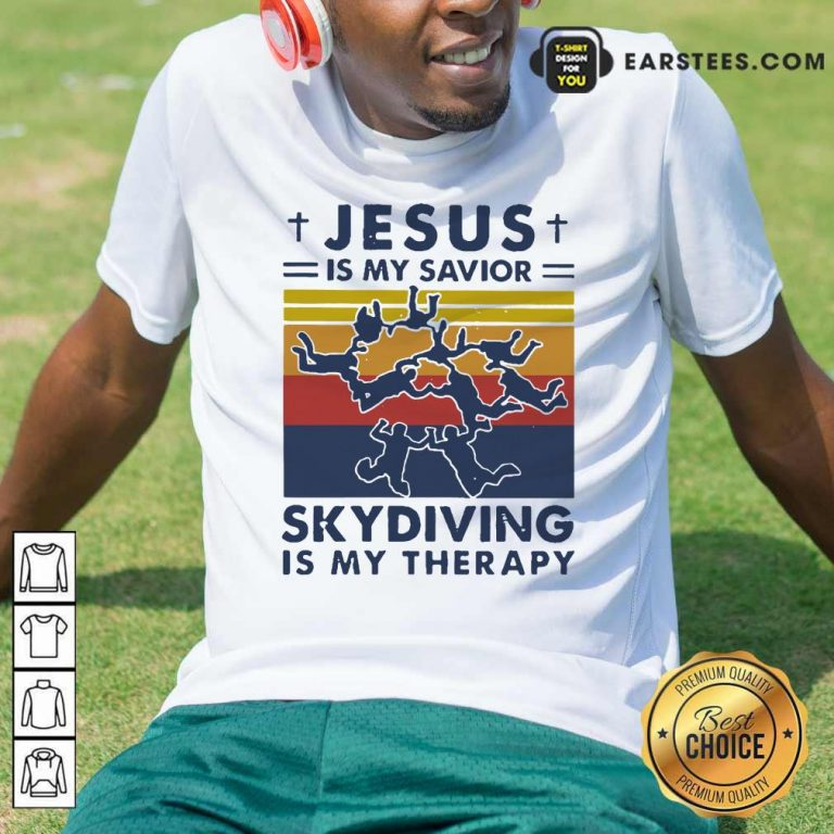 Jesus Is My Savior Skydiving Is My Therapy Shirt- Design By Earstees.com