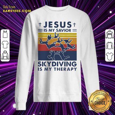 Jesus Is My Savior Skydiving Is My Therapy Sweatshirt- Design By Earstees.com