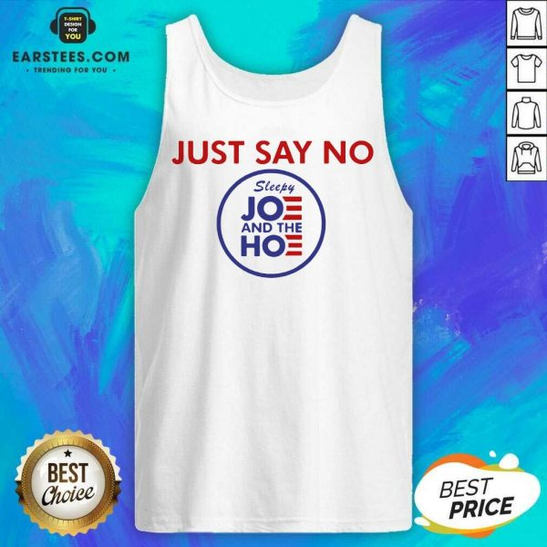 Good Just Say No Sleepy Joe And The Ho Tank Top - Design By Earstees.com