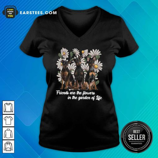 Miniature Pinscher Dogs Friends Are The Flowers In The Garden Of Life V-neck- Design By Earstees.com