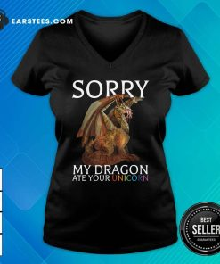Sorry My Dragon Ate Your Unicorn 2021 V-neck- Design By Earstees.com