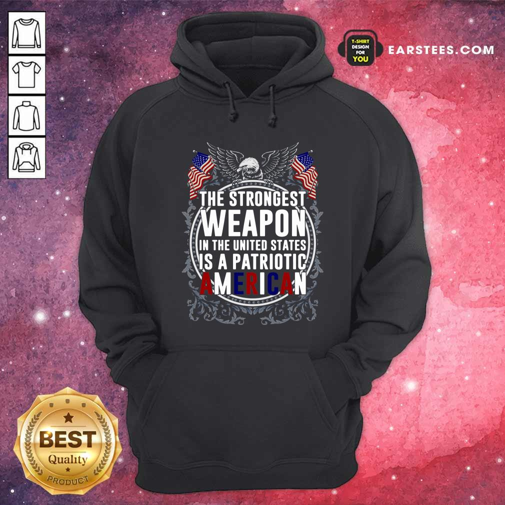 The Strongest Weapon In The United States Is A Patriotic American Hoodie- Design By Earstees.com