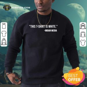 This T-Shirt Is White Indian Media Sweatshirt- Design By Earstees.com