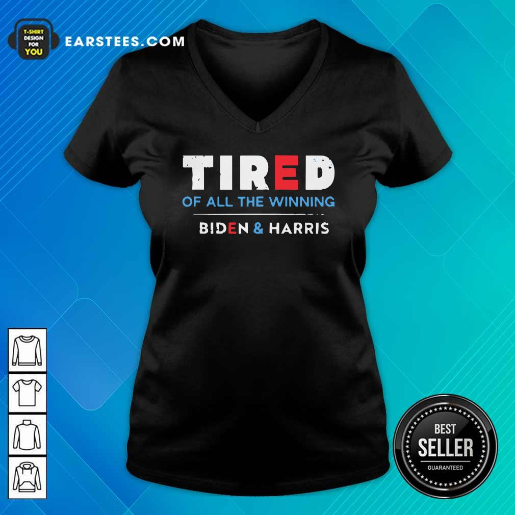 Tired Of All The Winning Biden Kamala Harris Inauguration V-neck- Design By Earstees.com