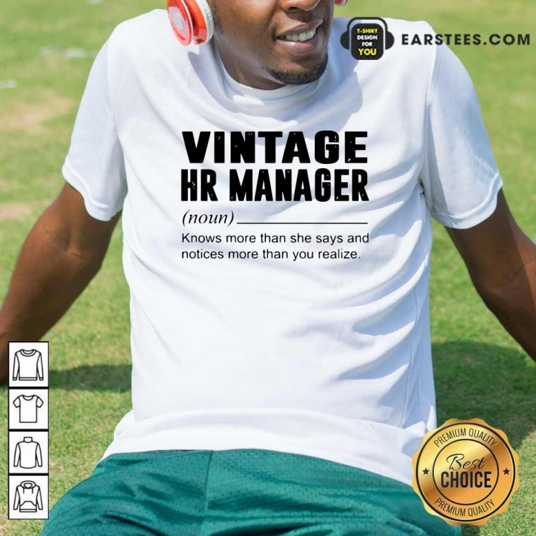 Vintage Hr Manager Noun Knows More Than She Says Shirt- Design By Earstees.com