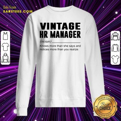 Vintage Hr Manager Noun Knows More Than She Says Sweatshirt- Design By Earstees.com