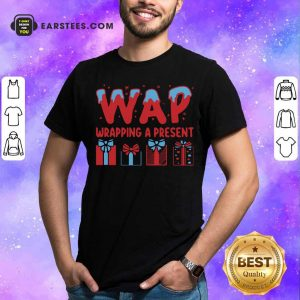 Wap Wrapping A Present Shirt - Design By Earstees.com