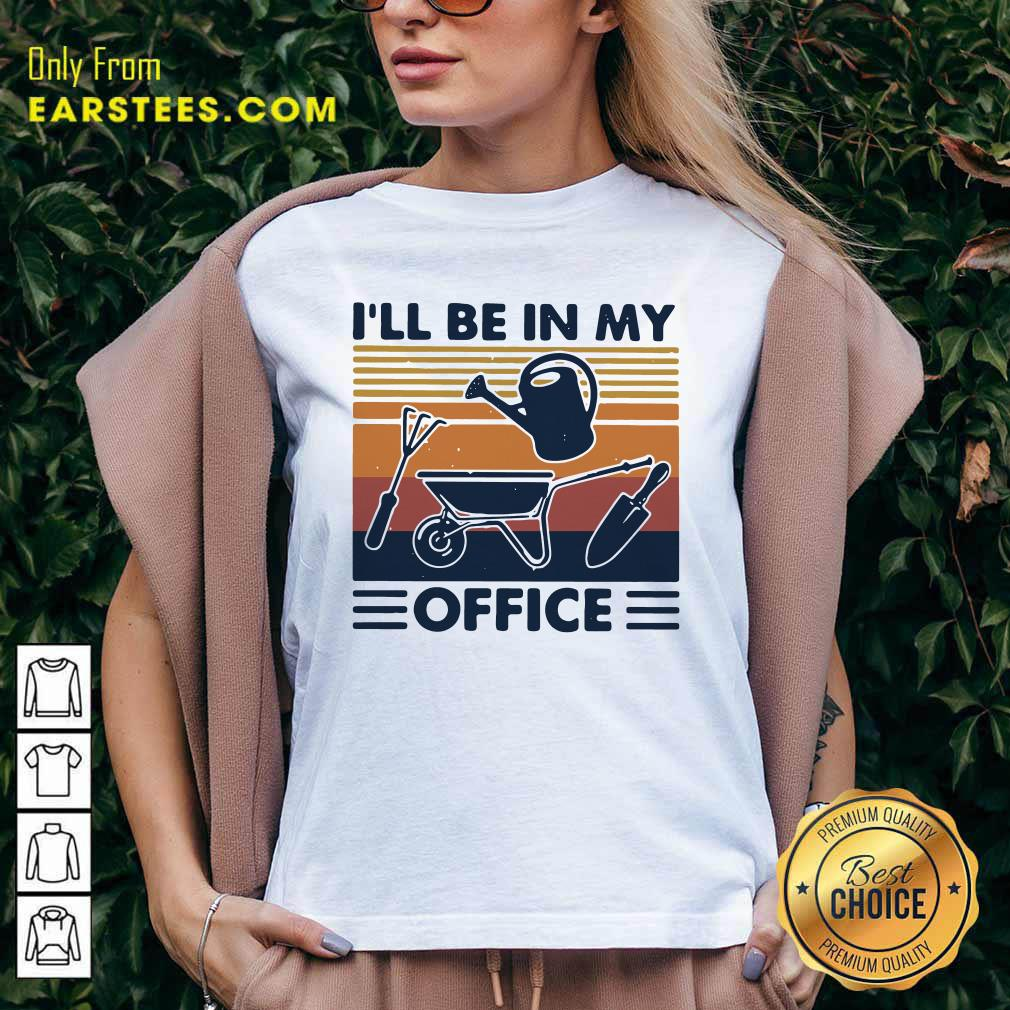 I Will Be In My Office Gardening Vintage V-neck- Design By Earstees.com