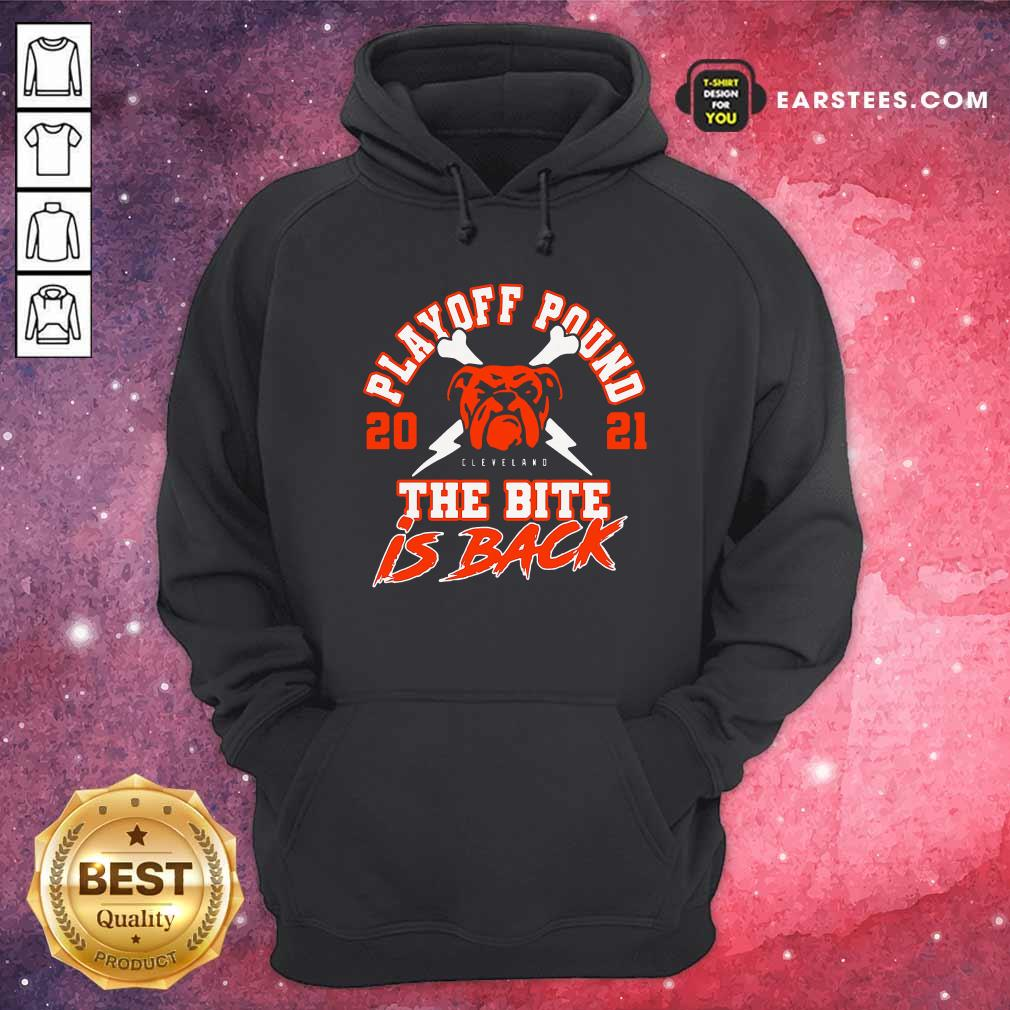 Playoff Pound 2021 Cleveland Browns The Bite Is Back Hoodie- Design By Earstees.com