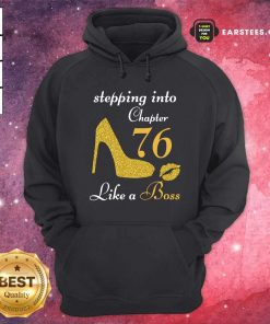 Stepping Into Chapter 76 Like A Boss Hoodie- Design By Earstees.com