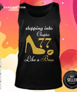 Stepping Into Chapter 77 Like A Boss Tank Top- Design By Earstees.com