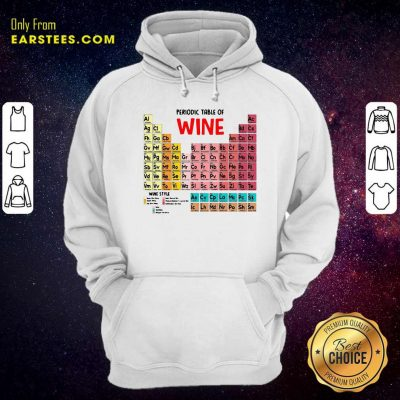 The Chemistry Periodic Table Of Wine Hoodie- Design By Earstees.com