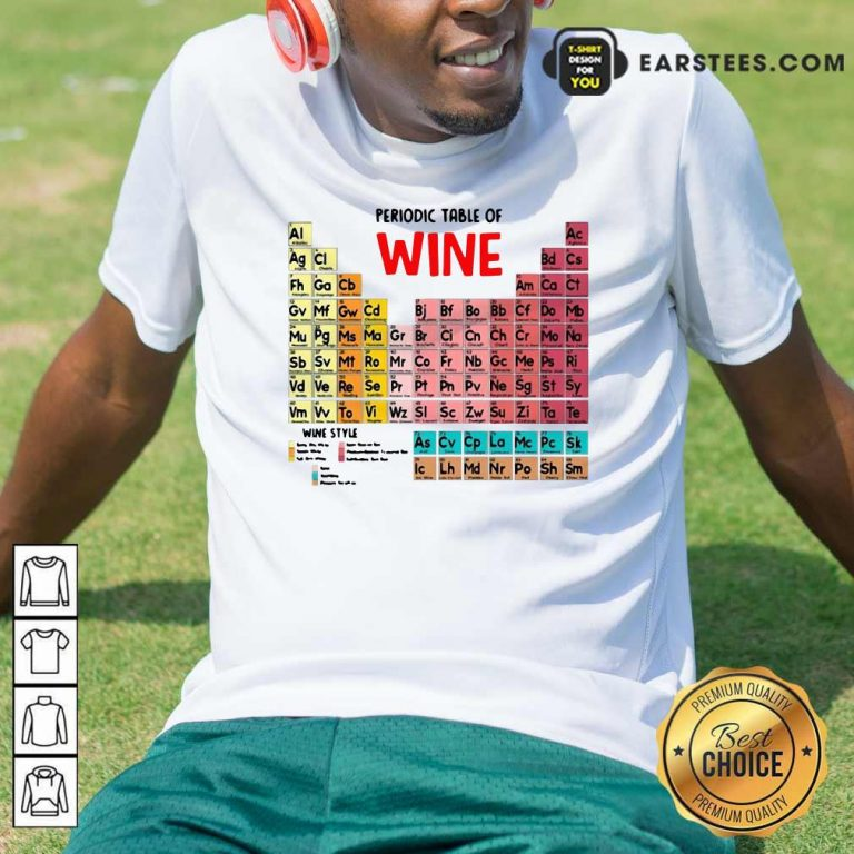The Chemistry Periodic Table Of Wine Shirt- Design By Earstees.com