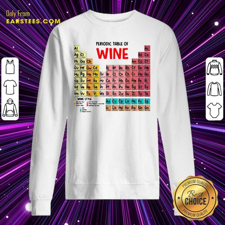 The Chemistry Periodic Table Of Wine Sweatshirt- Design By Earstees.com