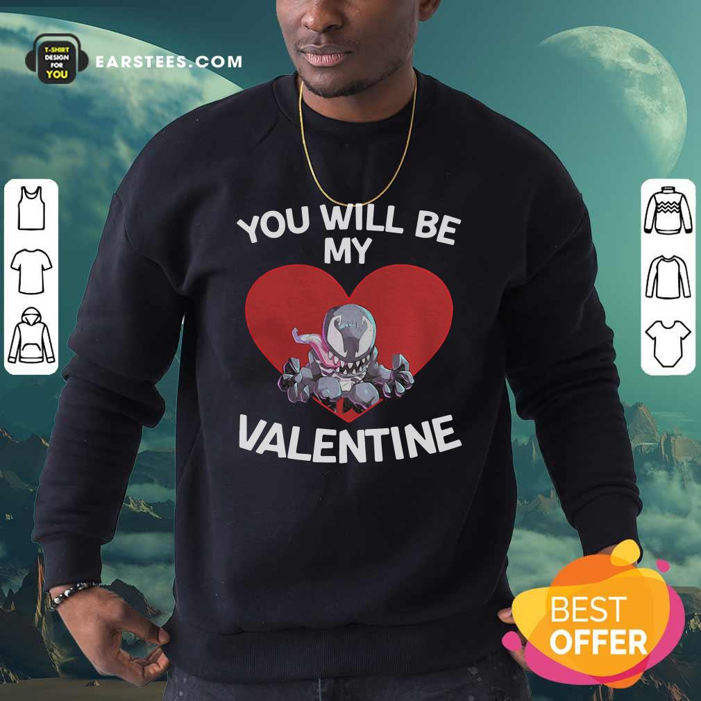 Venom You Will Be My Valentine Sweatshirt - Design By Earstees.com