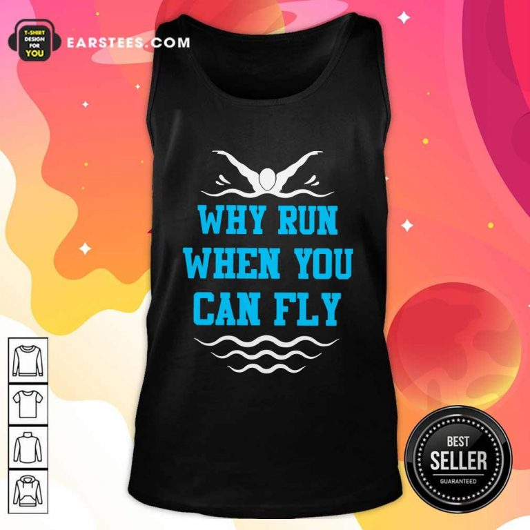 Why Run When You Can Fly Tank Top- Design By Earstees.com
