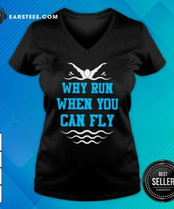 Why Run When You Can Fly V-neck- Design By Earstees.com