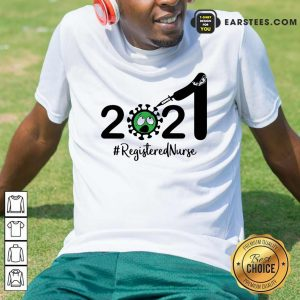 2021 Coronavirus #Registered Nurse Shirt - Design By Earstees.com