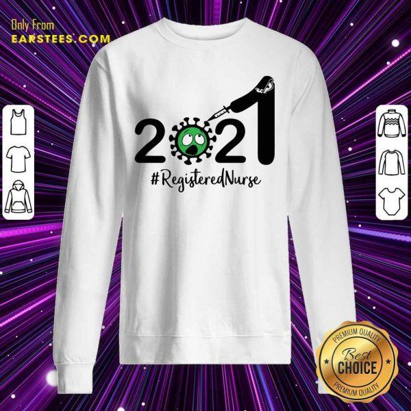2021 Coronavirus #Registered Nurse Sweatshirt - Design By Earstees.com