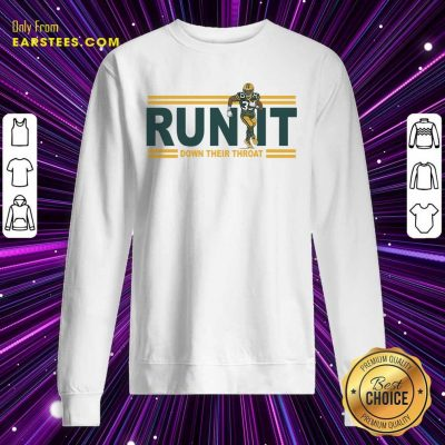 Aaron Jones Run It Down Their Throat Sweatshirt- Design By Earstees.com