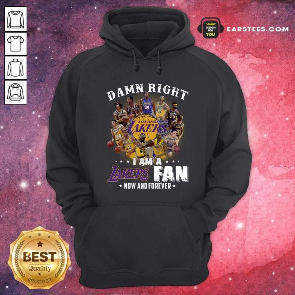 Damn Right I Am A Los Angeles Lakers Fan Now And Forever Signatures Hoodie- Design By Earstees.com