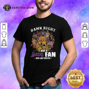 Damn Right I Am A Los Angeles Lakers Fan Now And Forever Signatures Shirt- Design By Earstees.com