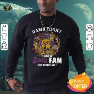 Damn Right I Am A Los Angeles Lakers Fan Now And Forever Signatures Sweatshirt- Design By Earstees.com