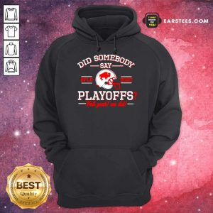 Did Somebody Say Buffalo Bills 2020 Playoffs Hell Yeah We Did Hoodie- Design By Earstees.com