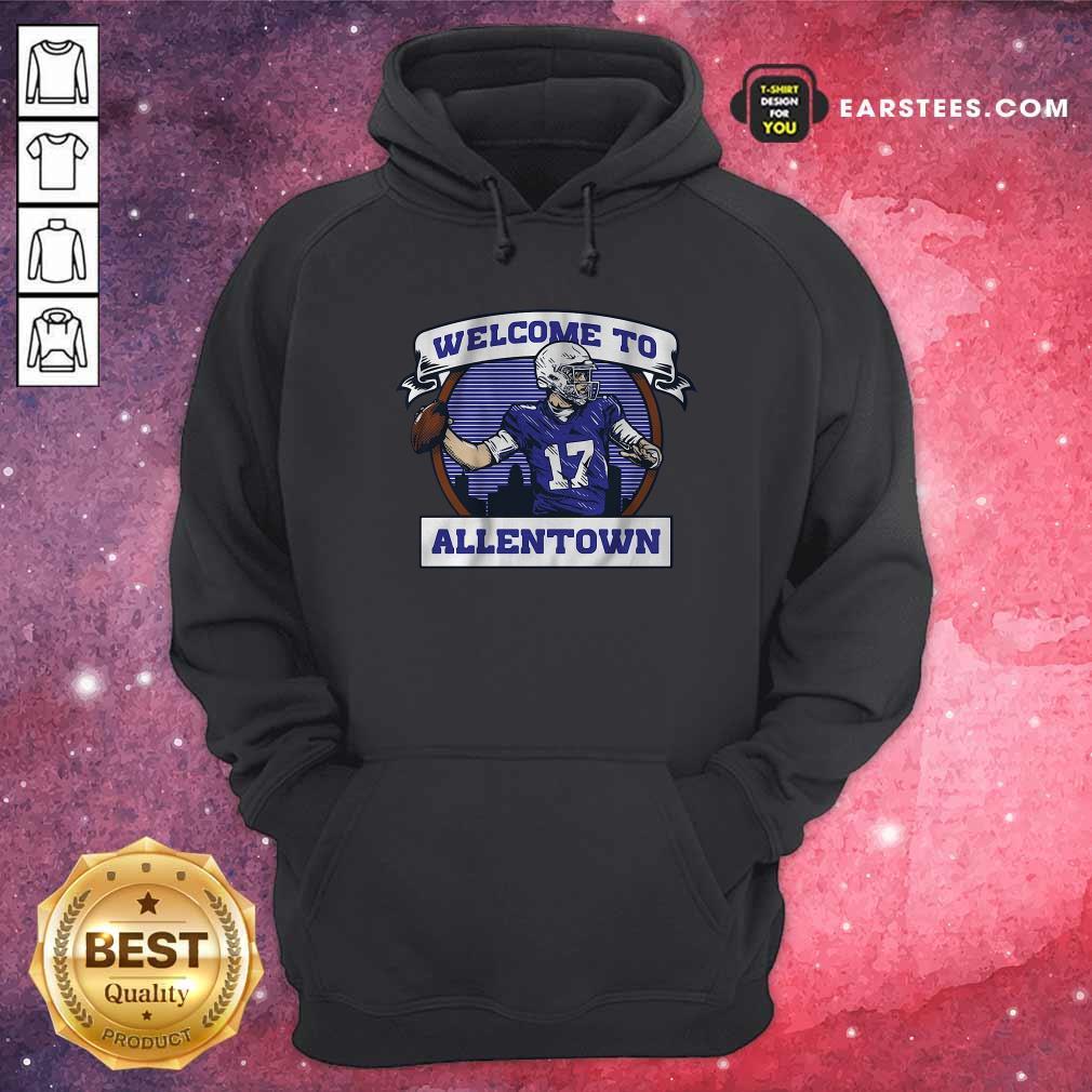 Josh Allen Welcome To Allentown Hoodie- Design By Earstees.com