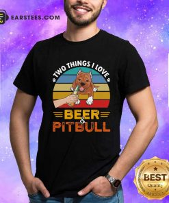 Pitbull Two Things I Love Beer 2021 Vintage Shirt- Design By Earstees.com