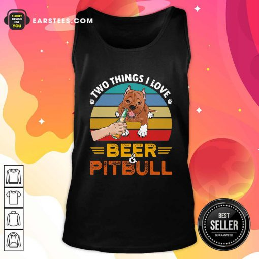 Pitbull Two Things I Love Beer 2021 Vintage Tank Top- Design By Earstees.com